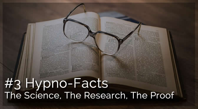 #3 Hypno-Facts – The Science, The Research, The Proof