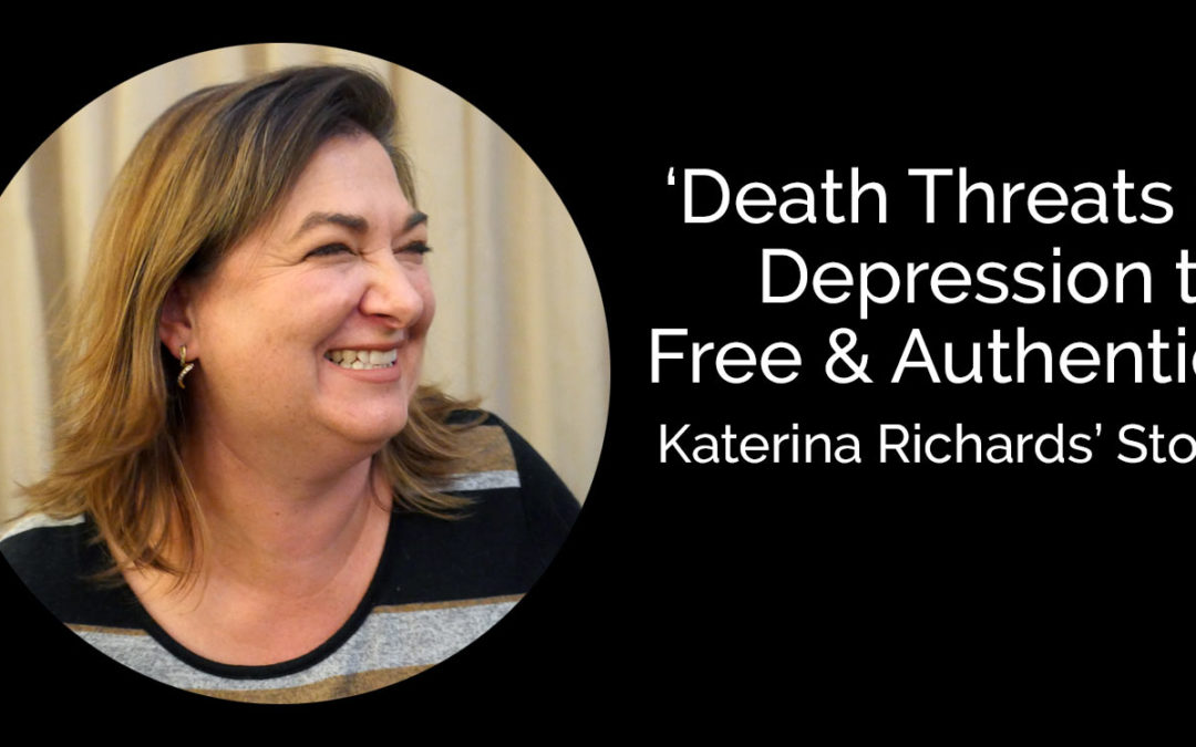 Death Threats & Depression to Free & Authentic – Katerina's Story