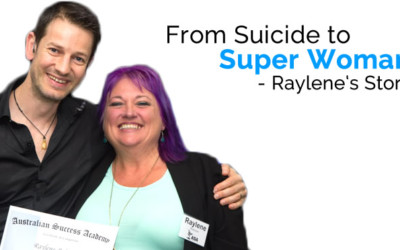 From Suicide To Super Woman – Raylene Robinson's Story
