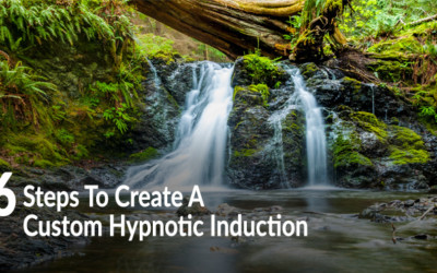 6 Steps To Create A Custom Hypnotic Induction For Each Client